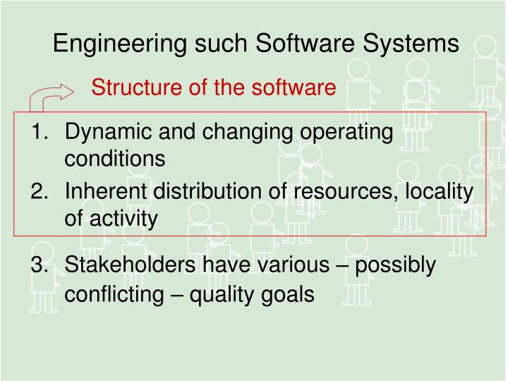 Engineering such Software Systems