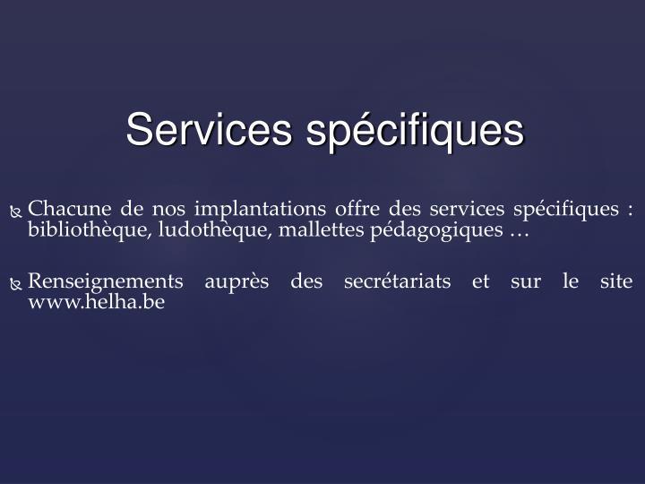 Chacune de nos implantations offre des services spécifiques : bibliothèque, ludothèque, mallettes pédagogiques …
