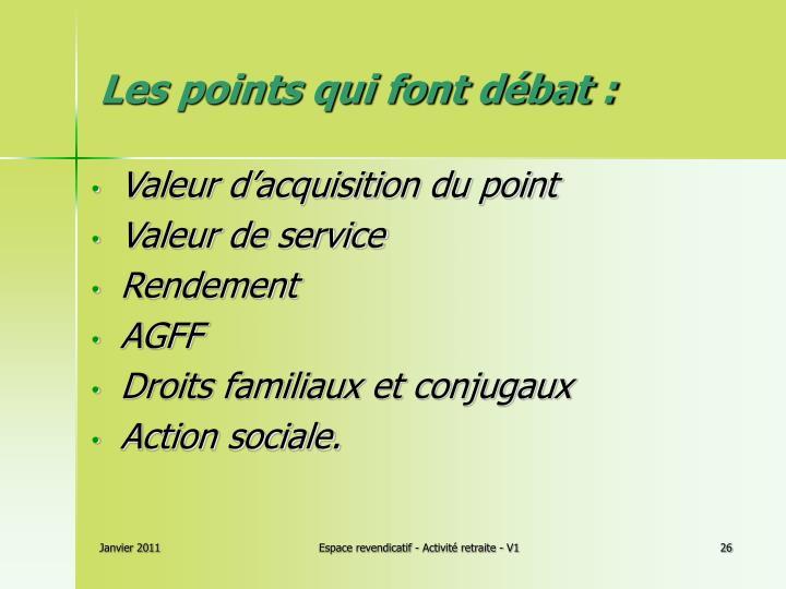 Les points qui font débat :