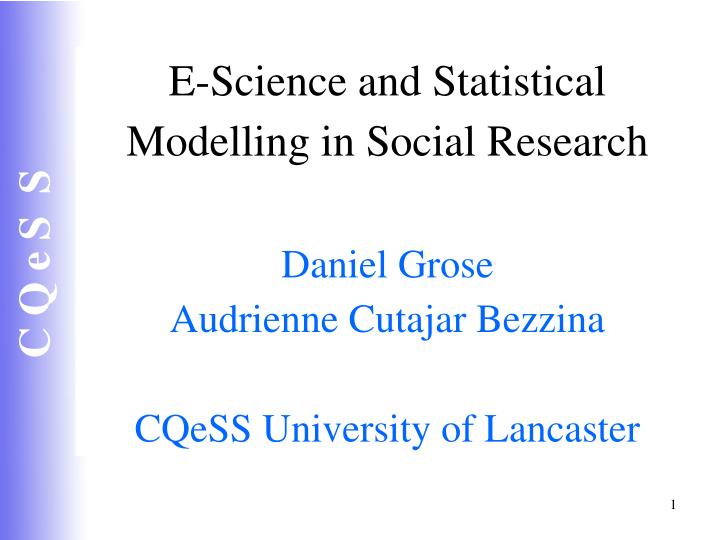 E-Science and Statistical Modelling in Social Research