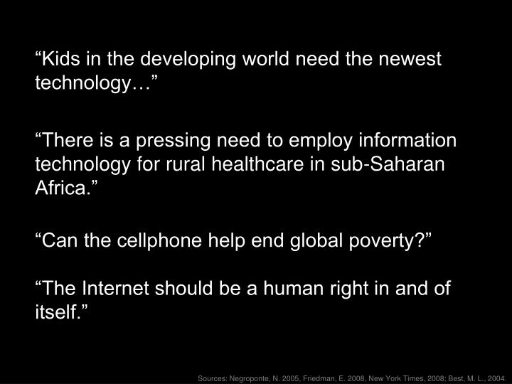 """""""Kids in the developing world need the newest technology…"""""""
