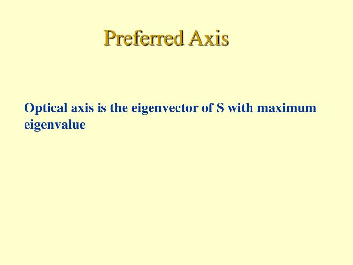 Preferred Axis