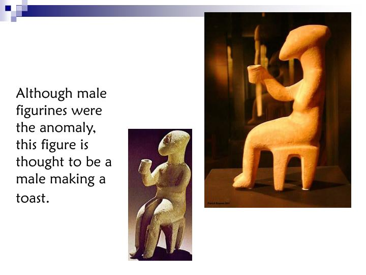 Although male figurines were the anomaly, this figure is thought to be a male