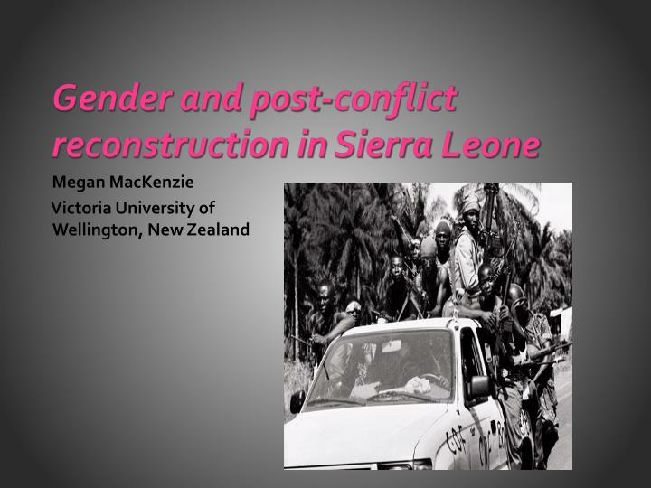 gender and post conflict reconstruction in sierra leone n.