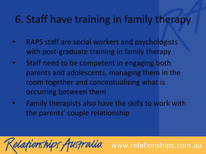 6. Staff have training in family therapy
