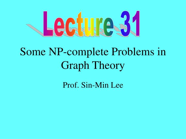 Some np complete problems in graph theory