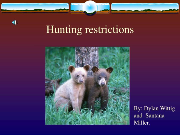 hunting restrictions n.