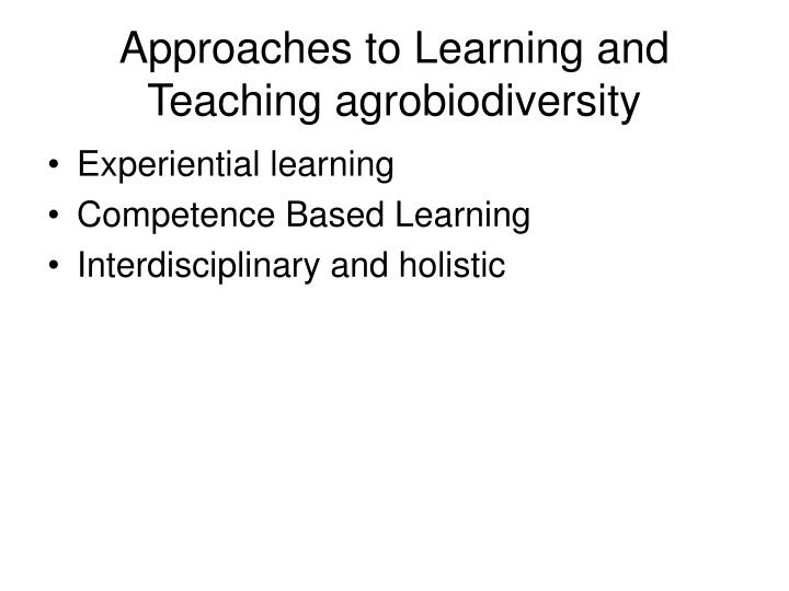 Approaches to Learning and Teaching agrobiodiversity