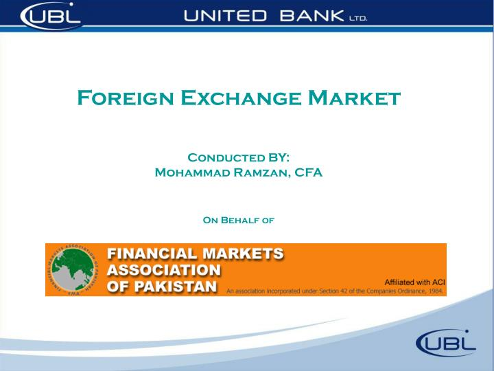 foreign exchange market conducted by mohammad ramzan cfa on behalf of n.