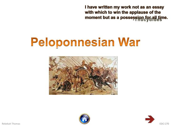 history of the peloponnesian war essay The peloponnesian war term papers show the peloponnesian war era as a sad chapter in the glory that was the golden age of greece in some respects, the peloponnesian.