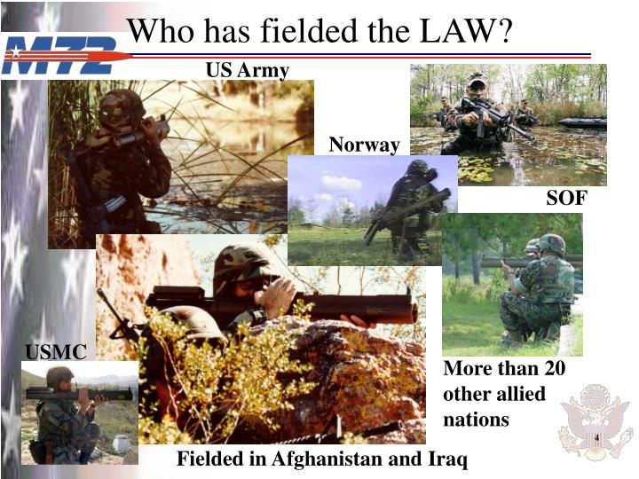 Who has fielded the LAW?