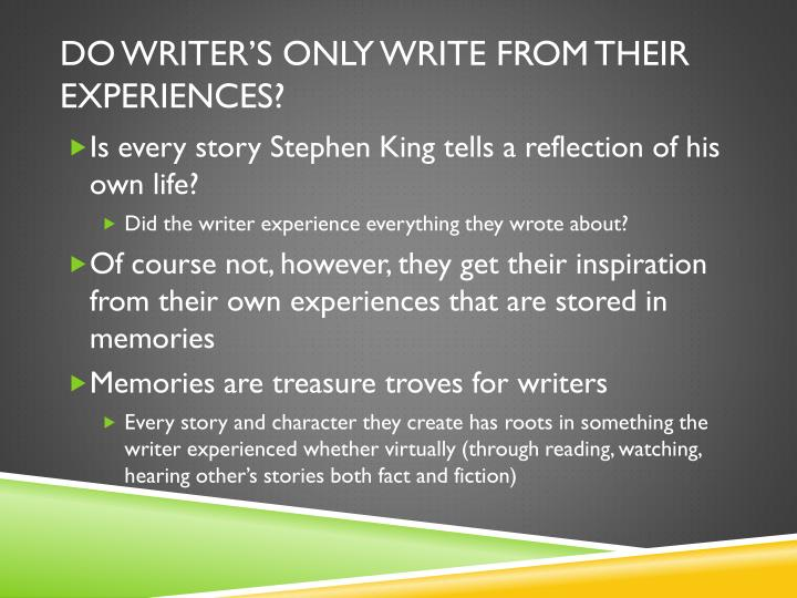 Do Writer's Only Write From Their Experiences?