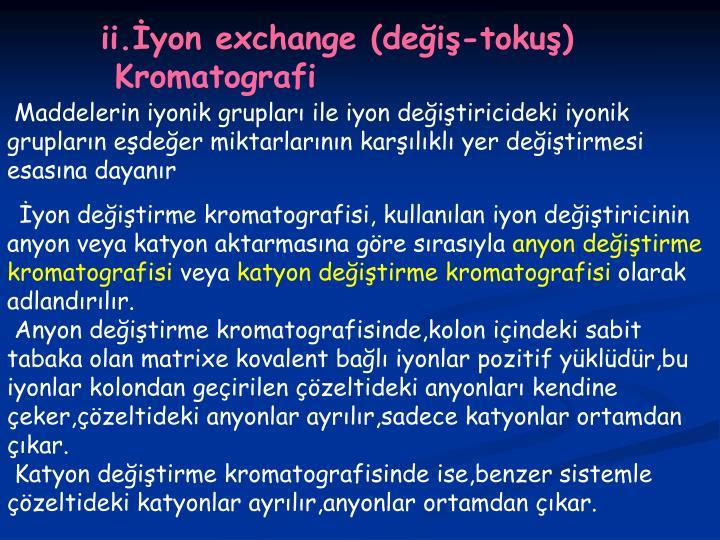 ii.İyon exchange (değiş-tokuş)