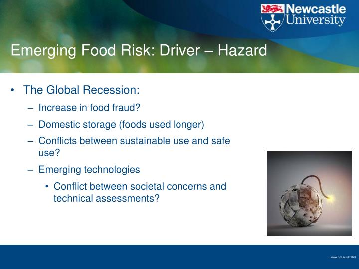 Emerging Food Risk: Driver – Hazard