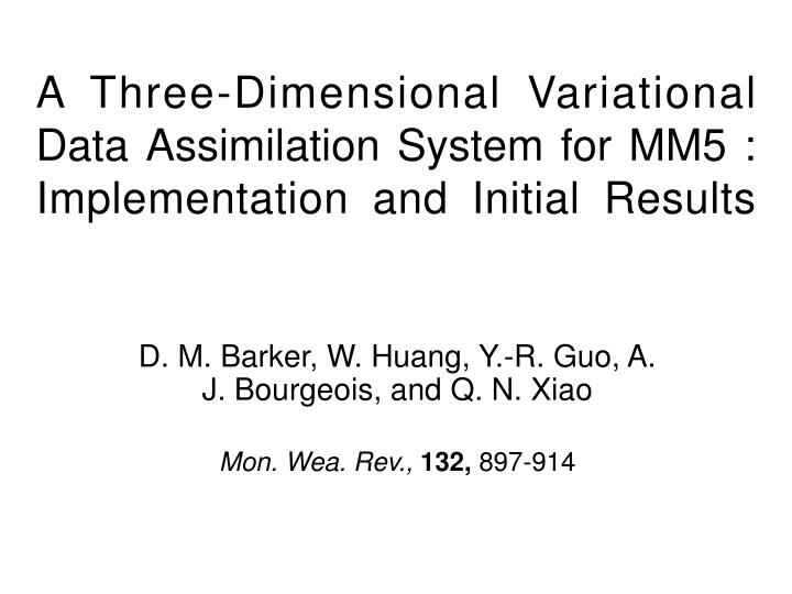 a three dimensional variational data assimilation system for mm5 implementation and initial results n.