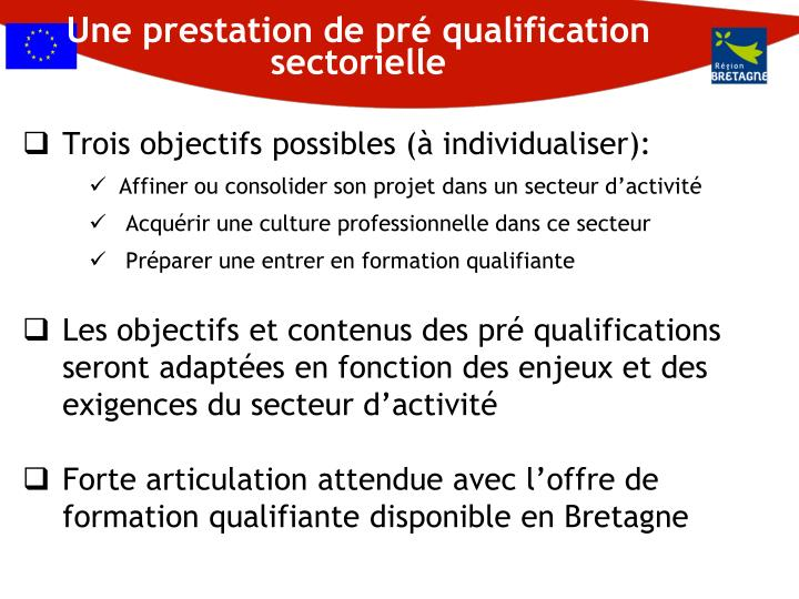 Une prestation de pré qualification sectorielle
