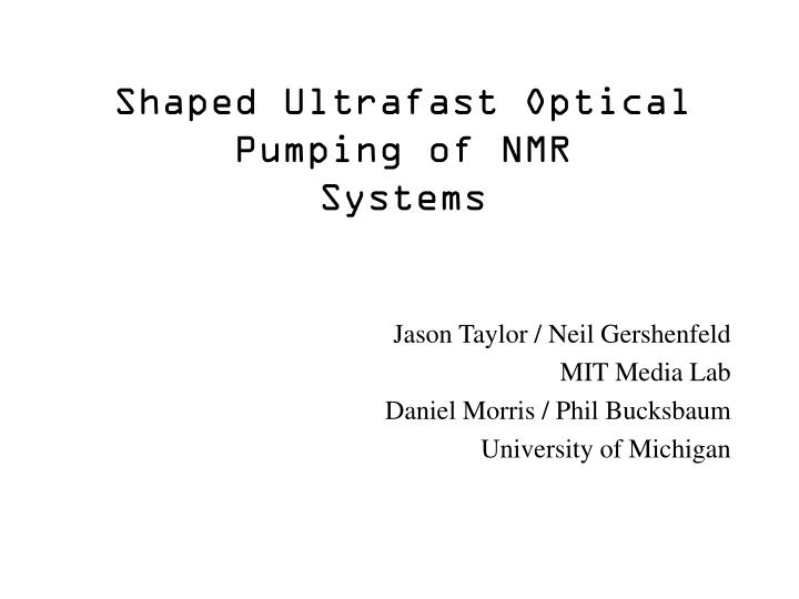 Shaped ultrafast optical pumping of nmr systems