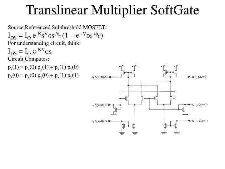 Translinear Multiplier SoftGate