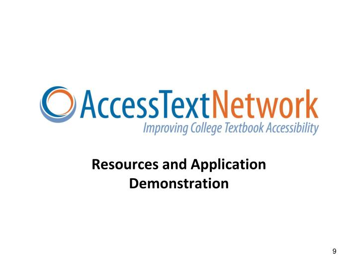 Resources and Application Demonstration