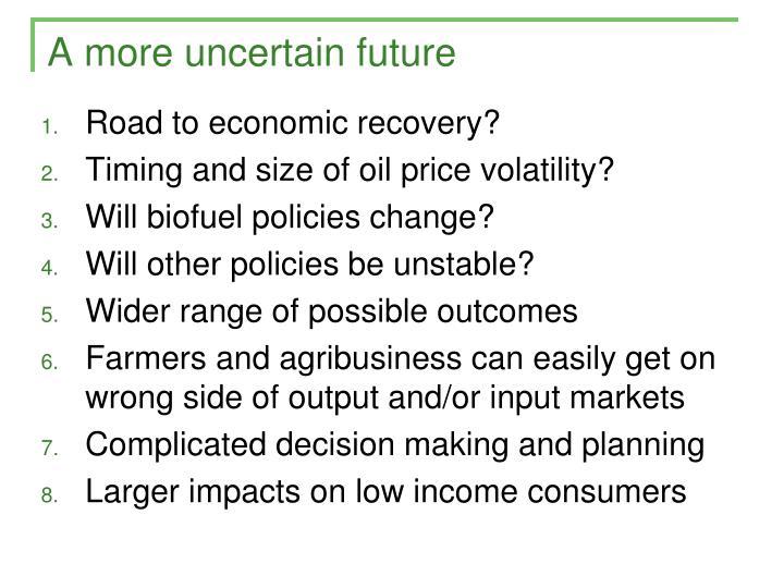 A more uncertain future
