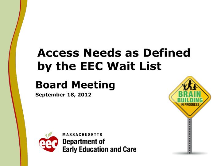 access needs as defined by the eec wait list n.