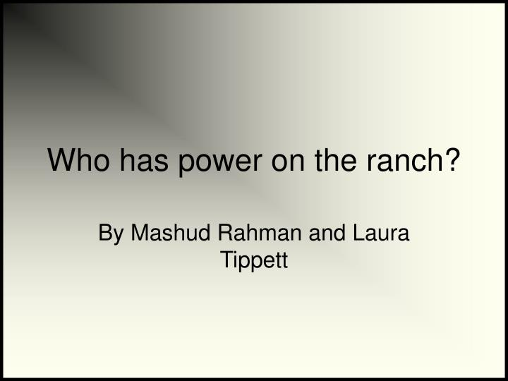 who has power on the ranch n.