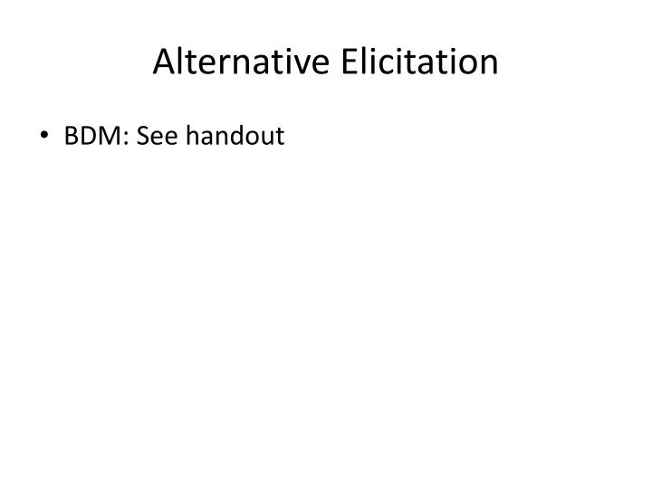 Alternative Elicitation