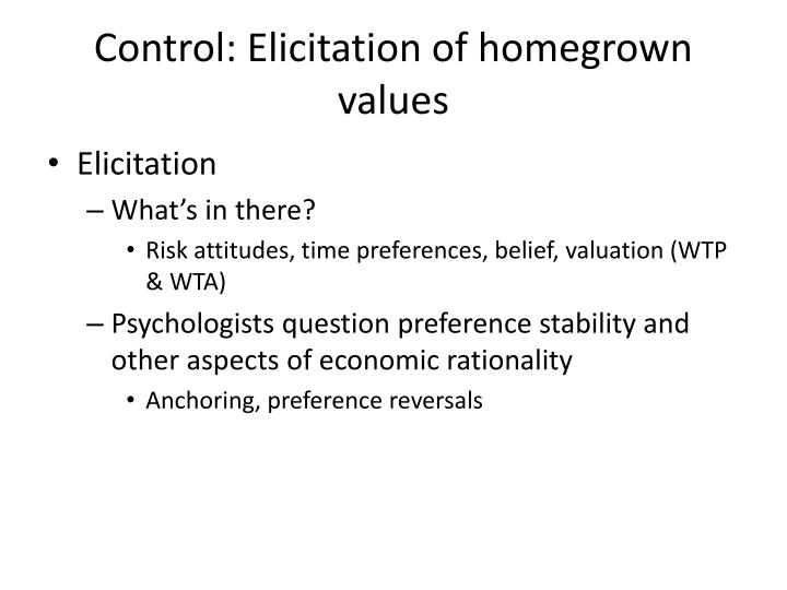 Control: Elicitation of homegrown values