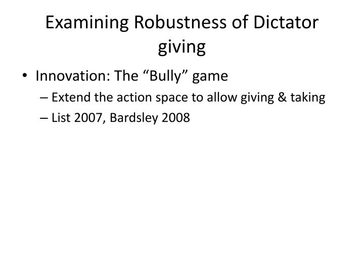 Examining Robustness of Dictator giving