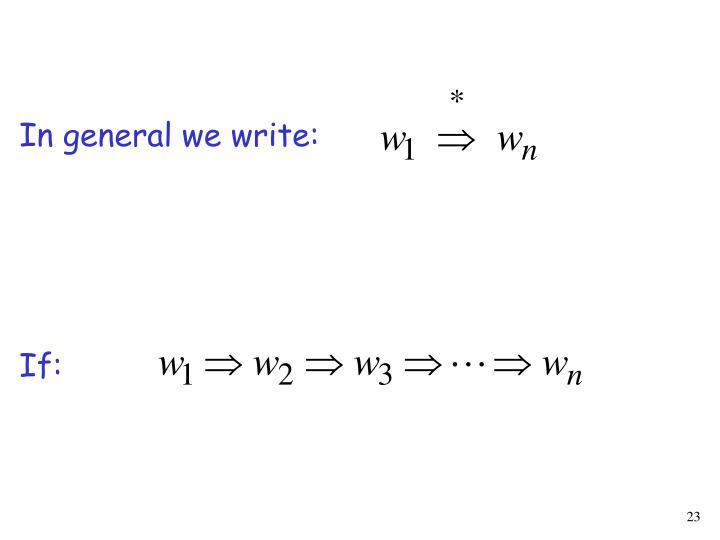 In general we write: