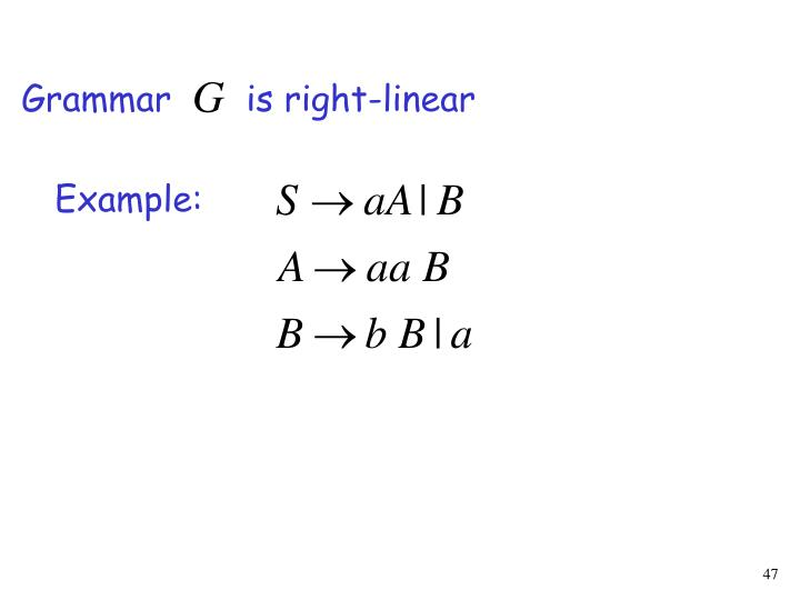 Grammar       is right-linear