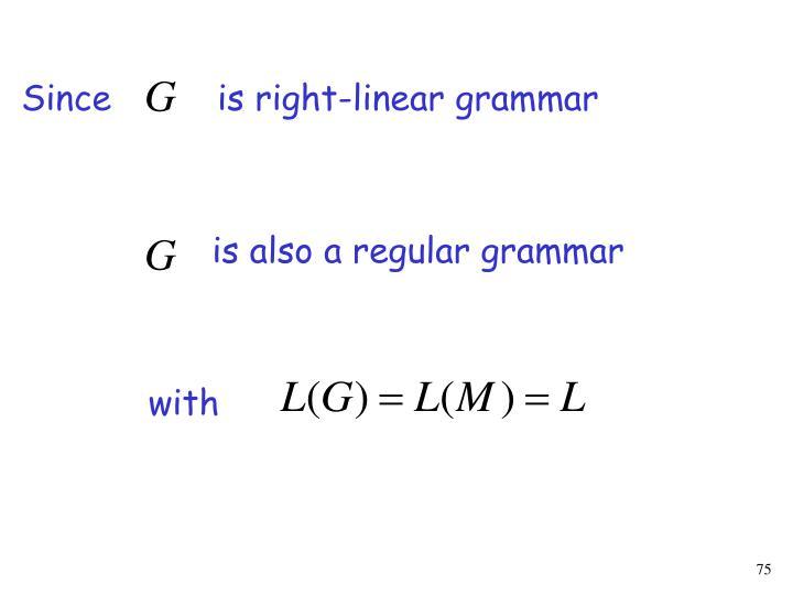 Since          is right-linear grammar