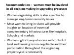 recommendation women must be involved in all decision making in upgrading processes1