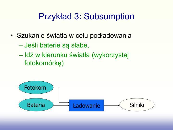 Przykład 3: Subsumption