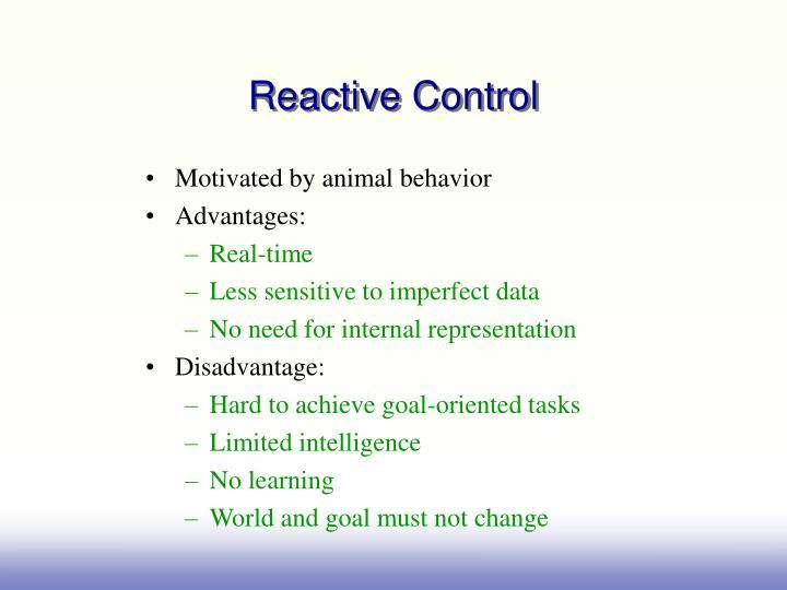 Reactive Control