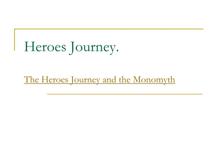 heroes journey the heroes journey and the monomyth n.
