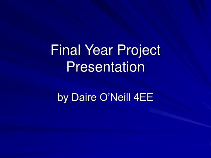 final year project In this site we provide lot of information on final year it projects which covers different programming platforms and databasesin order to implement a final year project for information technology.