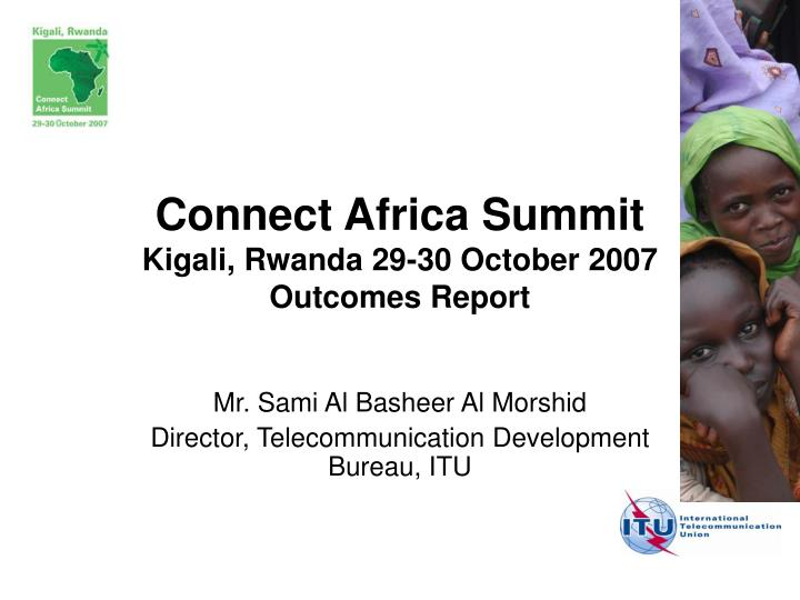 Connect africa summit kigali rwanda 29 30 october 2007 outcomes report