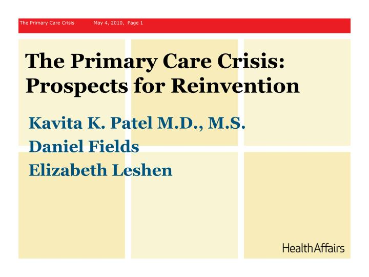 PPT - The Primary Care Crisis: Prospects for Reinvention ...