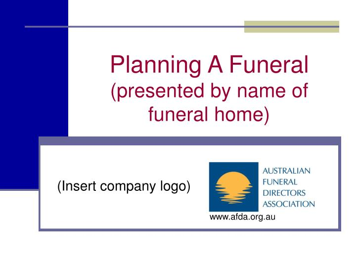 planning a funeral presented by name of funeral home n.
