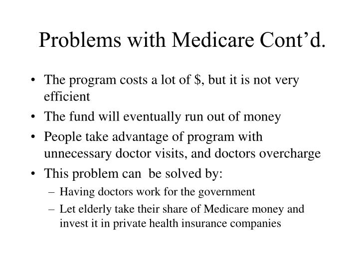 Problems with Medicare Cont'd.