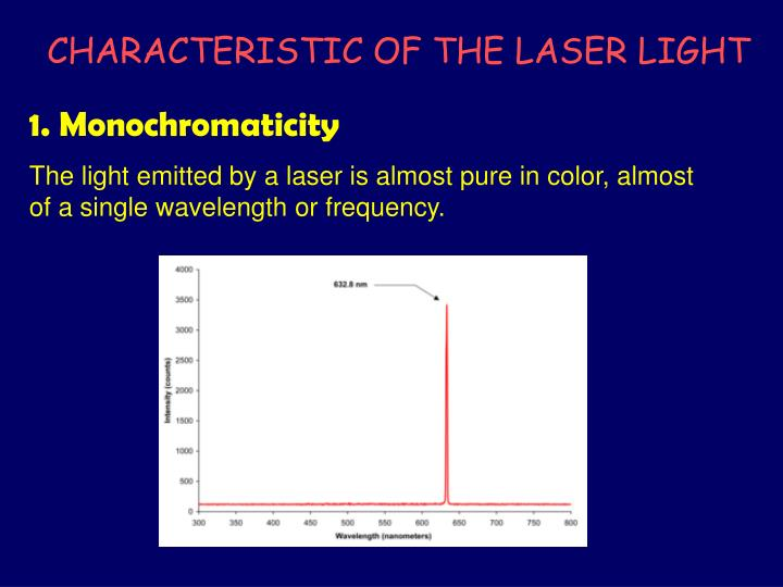CHARACTERISTIC OF THE LASER LIGHT