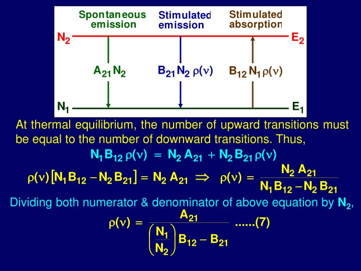 At thermal equilibrium, the number of upward transitions must be equal to the number of downward transitions. Thus,