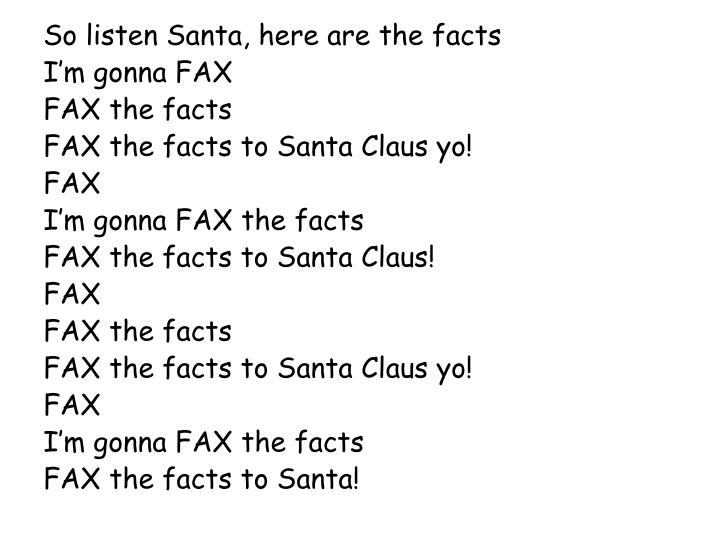 So listen Santa, here are the facts
