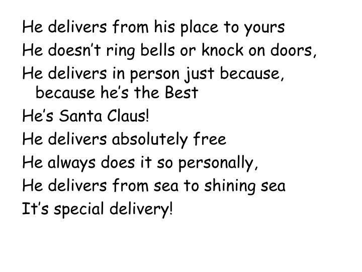 He delivers from his place to yours