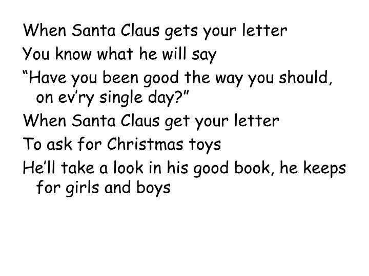 When Santa Claus gets your letter