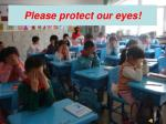 please protect our eyes