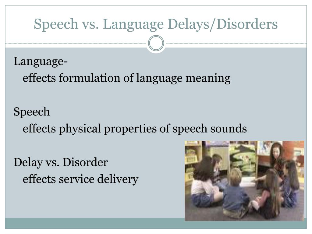 Language Delay Versus Language Disorder >> Ppt Atypical Language Development Powerpoint Presentation Id 3855174
