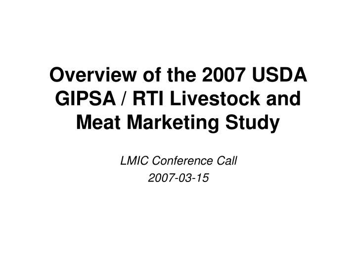 overview of the 2007 usda gipsa rti livestock and meat marketing study n.