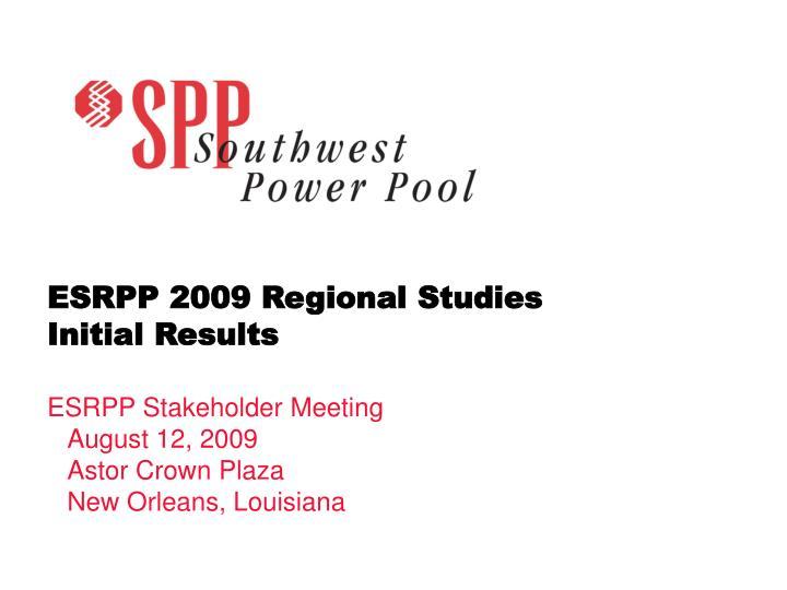 Esrpp 2009 regional studies initial results